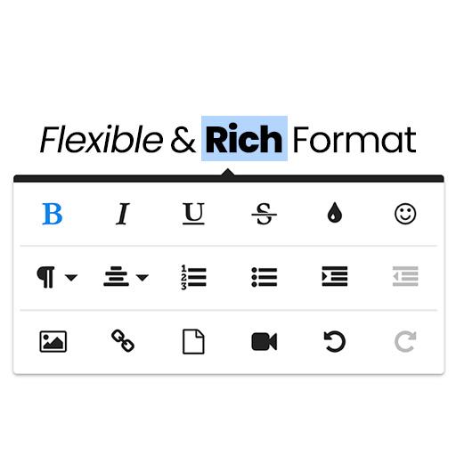 Flexible & Rich Format